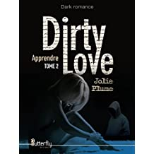 Dirty Love: Tome 2 : Apprendre