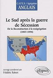 Le Sud après la guerre de Sécession : de la Reconstruction à la reségrégation (1865-1896)