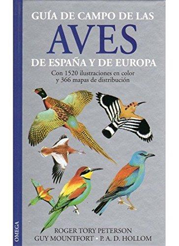 GUIA DE CAMPO AVES DE ESPAÑA Y EUROPA (GUIAS DEL NATURALISTA-AVES) por PETERSON