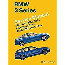 BMW 3 Series (F30, F31, F34) Service Manual: 2012, 2013, 2014, 2015: 320i, 328i, 328d, 335i, Including Xdrive