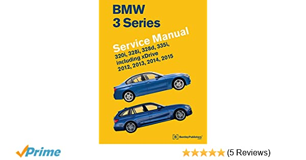 Bmw 3 series f30 f31 f34 service manual 2012 2013 2014 2015 bmw 3 series f30 f31 f34 service manual 2012 2013 2014 2015 320i 328i 328d 335i including xdrive amazon bentley publishers fandeluxe Images