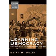 Learning Democracy: Education Reform in West Germany, 1945-1965 (Monographs in German History)