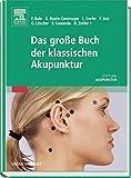 Das grosse Buch der klassischen Akupunktur: Lehrbuch mit integriertem Atlas
