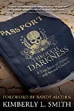 Passport through Darkness: A True Story of Danger and Second Chances (English Edition)