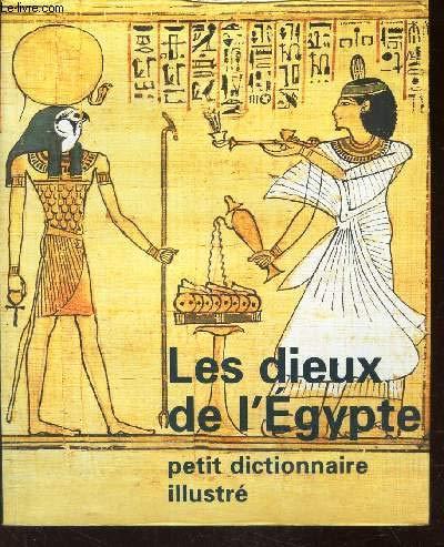Les Dieux de l'Egypte : Petit dictionnaire illustré par Marc Etienne