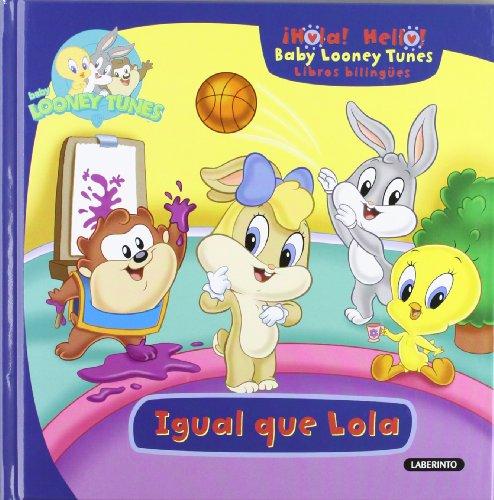 Baby Looney Tunes. Igual que Lola (¡Hola! Hello! Baby Looney Tunes)
