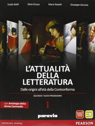 Attualit della letteratura. Con Divina Commedia-Laboratorio competenze. Per le Scuole superiori. Con espansione online: 1