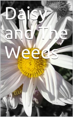 Daisy And The Weeds