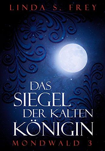 Buchseite und Rezensionen zu 'Das Siegel der kalten Königin (Mondwald 3)' von Linda Sophie Frey