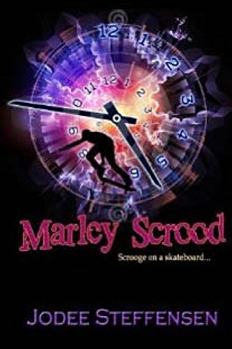 Marley Scrood: Scrooge on a Skateboard (Anti-Bullying, Band 1) (Skateboard Anti)