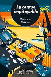 La course impitoyable par Guillaume Guéraud