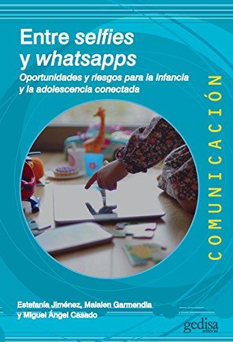 Entres selfies y whatsapps: Oportunidades y riesgos para la infancia y la adolescencia conectada (Comunicación nº 500464)