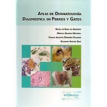ATLAS DE DERMATOLOGIA DIAGNOSTICA EN PERROS Y GATOS