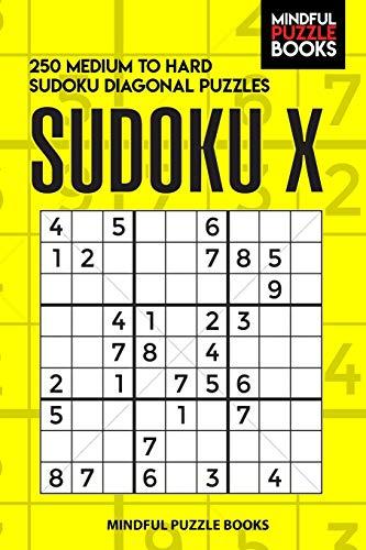 Sudoku X: 250 Medium to Hard Sudoku Diagonal Puzzles (Diagonal Sudoku, Band 15) -