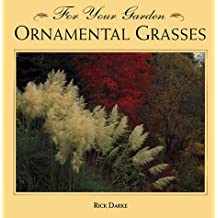 Ornamental Grasses (For Your Garden Series) by Rick Darke (1994-12-02)