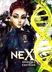 NeXt: Episode 2: Existence