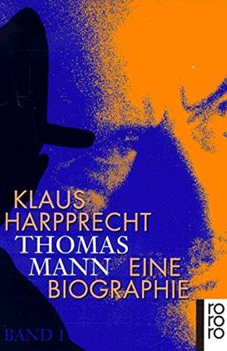Thomas Mann: Eine Biographie (Rowohlt Monographie)