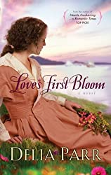 Love's First Bloom (Thorndike Press Large Print Christian Historical Fiction) by Delia Parr (2011-02-16)
