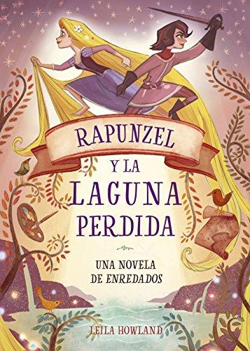 Rapunzel y la laguna perdida (Disney. Enredados)