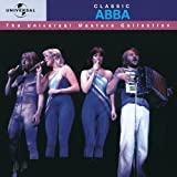 Classic ABBA: The Universal Masters Collection by Abba