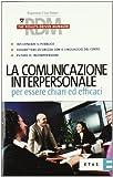 eBook Gratis da Scaricare La comunicazione interpersonale per essere chiari ed efficaci (PDF,EPUB,MOBI) Online Italiano