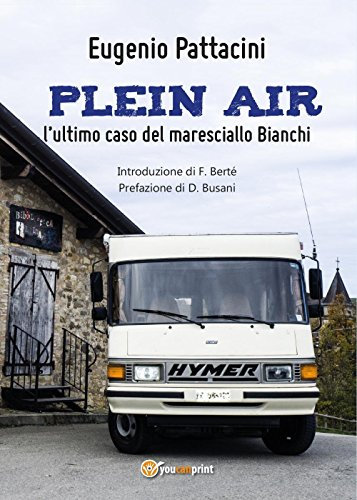 Plein air: l'ultimo caso del maresciallo Bianchi (Youcanprint Self-Publishing)