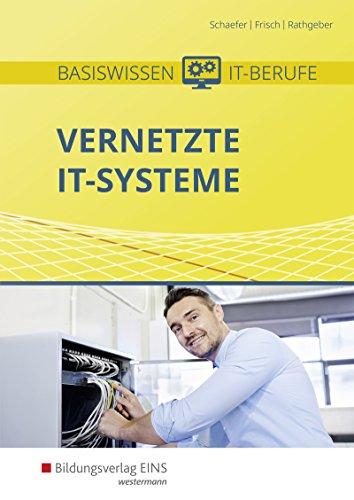 Basiswissen IT-Berufe: Vernetzte IT-Systeme: Schülerband -