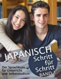 Japanisch Schritt für Schritt Band 1: Der Sprachkurs für Unterricht und Selbststudium - Martin Clauß, Maho Clauß