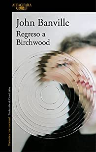 Regreso a Birchwood par John Banville