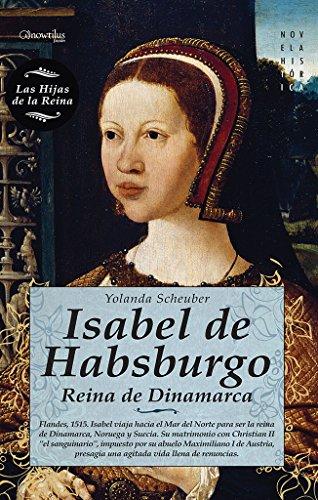 Isabel De Habsburgo: (Versión sin solapas) (Novela Historica)