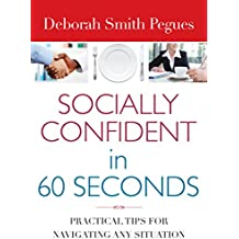 Socially Confident in 60 Seconds: Practical Tips for Navigating Any Situation (English Edition)
