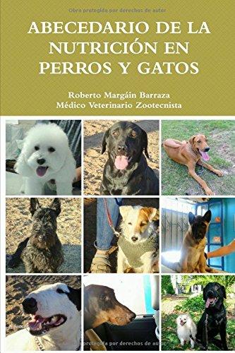 Abecedario de la Nutrición en Perros y Gatos por Roberto Margáin Barraza