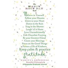 The Happy Rosy Day Book, Beautiful Philosophy: A Keepsake Gratitude Journal