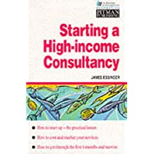 Starting A High Income Consultancy (Financial Times Series)