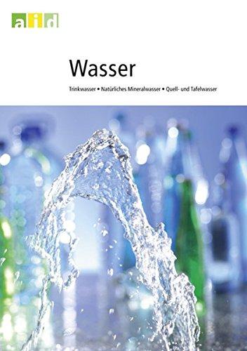 Wasser - Trinkwasser, Natürliches Mineralwasser, Quell- und Tafelwasser