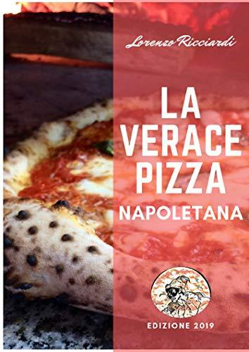 La verace Pizza Napoletana: Tradizione, Storia e Segreti