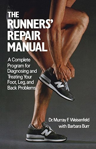 The Runners' Repair Manual: A Complete Program for Diagnosing and Treating Your Foot, Leg and Back Problems por Murray Weisenfeld