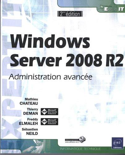 Windows Server 2008 R2 - Administration avancée [2ième édition]