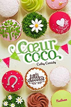 Coeur Coco - Tome 4 par [Cassidy, Cathy]