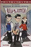 Aula de la justicia (Sociedad de Héroes Secreta)
