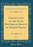Collections of the State Historical Society of North Dakota, Vol. 1 (Classic Reprint)