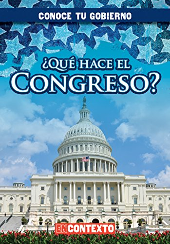 Qué hace el Congreso?/ What Does Congress Do? (Conoce tu gobierno/ A Look at Your Government) por Kathleen Connors