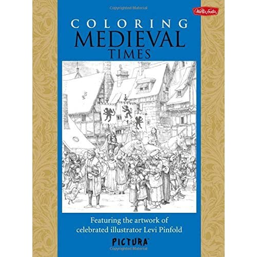 [Coloring Medieval Times: Featuring the Artwork of Celebrated Illustrator Levi Pinfold (Pictura)] [By: Pinfold, Levi] [February, 2014]