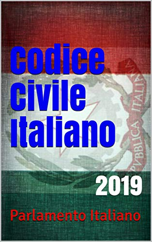 Codice Civile Italiano: 2019 (Italian Edition) eBook: Italiano ...