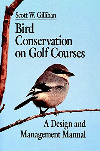 [(Bird Conservation on Golf Courses)] [By (author) S. W. Gillihan] published on (November, 1999)
