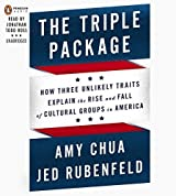 The Triple Package: Why Groups Rise and Fall in America by Amy Chua (2014-02-04)