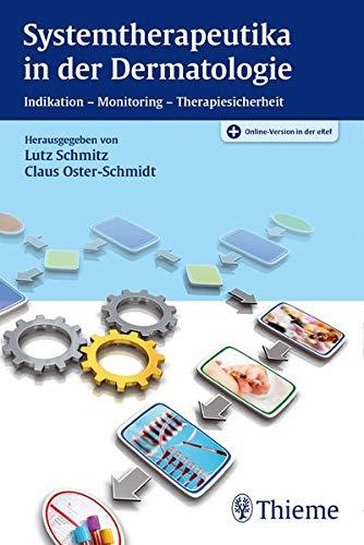 Systemtherapeutika in der Dermatologie: Indikation - Monitoring - Therapiesicherheit