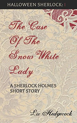 (The Case of the Snow-White Lady: A Sherlock Holmes short story (Halloween Sherlock, Band 1))