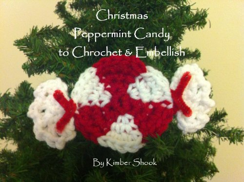 Christmas Peppermint Candy Ornament to Crochet & Embellish (English Edition) - Peppermint Candy Crafts