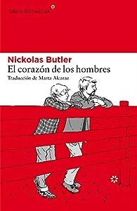 El corazón de los hombres par Nickolas Butler